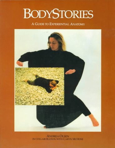 9780882681061: BodyStories: A Guide to Experiential Anatomy