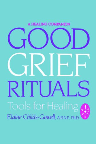 9780882681184: Good Grief Rituals: Tools for Healing (Healing Companion)