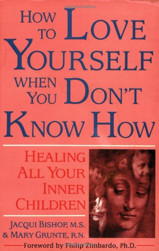 9780882681313: How to Love Yourself When You Don't Know How: Healing All Your Inner Children