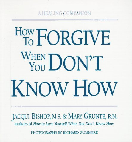 9780882681429: How to Forgive When You Don't Know How