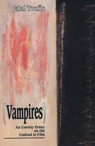 Vampires: An Uneasy Essay on the Undead in Film.: TOUFIC, Jalal.