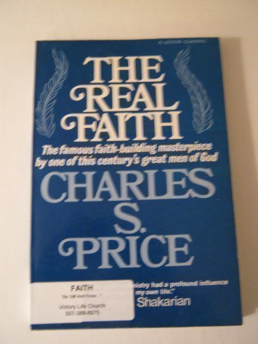 The Real Faith: Charles S. Price