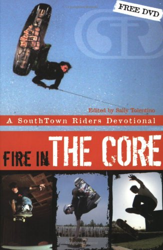 9780882700021: Fire in the Core: A SouthTown Riders Devotional