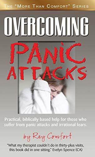 Overcoming Panic Attacks (0882700146) by Ray Comfort