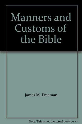 9780882700212: Manners and Customs of the Bible