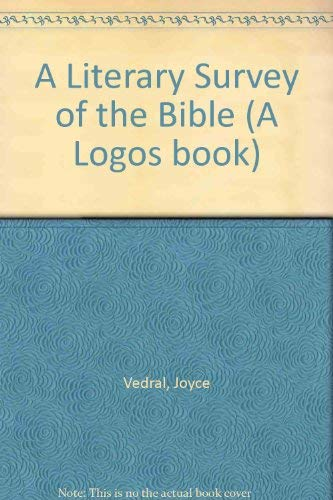 9780882700243: A Literary Survey of the Bible (A Logos book)