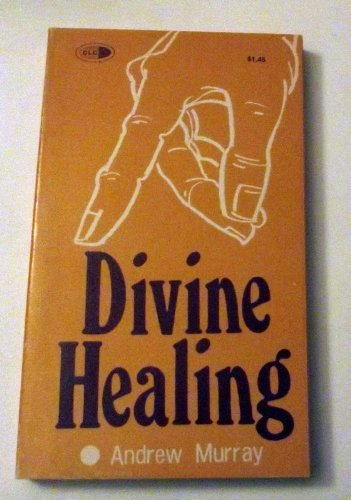 9780882700809: Divine Healing: A Series of Addresses and a Personal Testimony