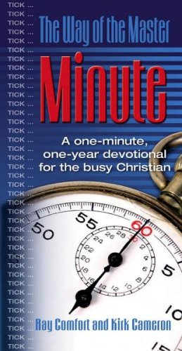 The Way of the Master Minute: A One-Minute, One Year Devotional for the Busy Christian (9780882701615) by Kirk Cameron; Ray Comfort
