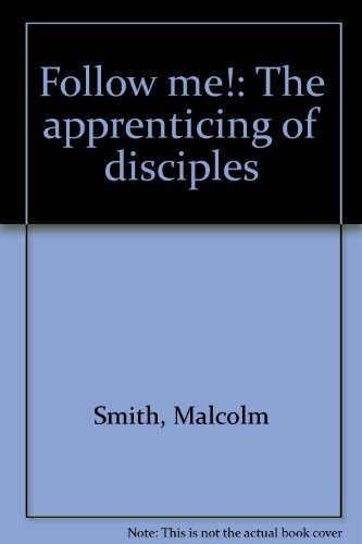 9780882702001: Follow me!: The apprenticing of disciples