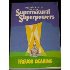 England's Exorcist Tells About Supernatural Superpowers: Trevor Dearing