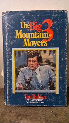 The Big 3 Mountain-Movers: Trust, Delight, Commit: Bakker, Jim, with