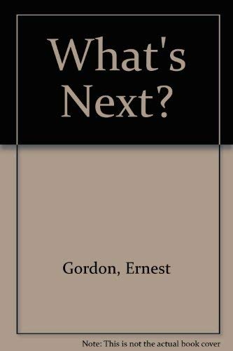 What's Next? (0882702823) by Gordon, Ernest; Funk, Peter