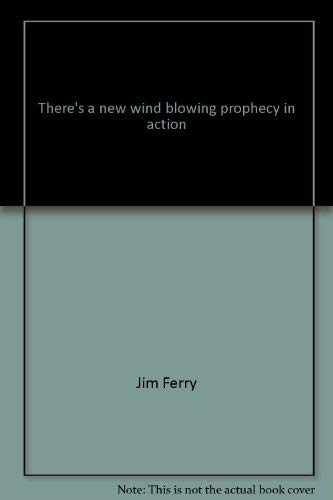 9780882702971: There's a new wind blowing, prophecy in action