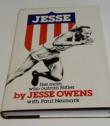 Jesse: The man who outran Hitler: Jesse Owens; Paul Neimark