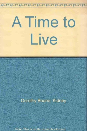 A time to live: Dorothy Boone Kidney