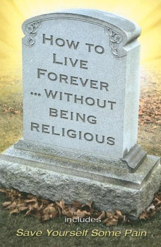 9780882704258: How To Live Forever Without Being Religious-Large Print
