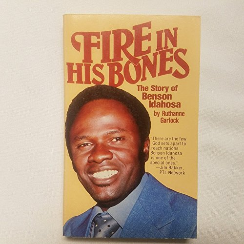 9780882704517: Fire in His Bones: The Story of Benson Idahosa-A Leader of the Christian Awakening in Africa