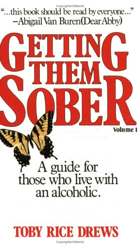 9780882704609: Getting Them Sober: A Guide for Those Who Live with an Alcoholic, Vol. 1