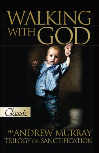 Walking with God: The Andrew Murray Trilogy on Sanctification [With CD] (Pure Gold Classics) (0882704745) by Andrew Murray