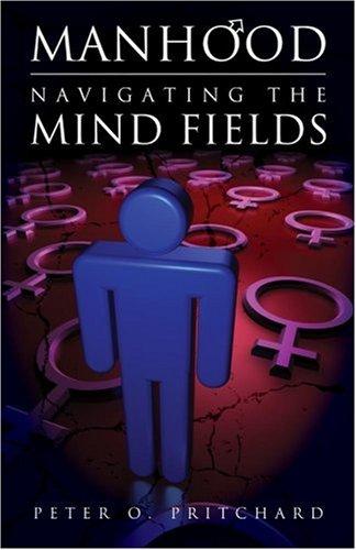 9780882704791: Manhood: Navigating The Mind Fields