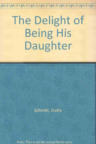 9780882705095: The Delight of Being His Daughter