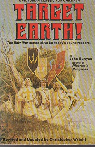 9780882705361: Target Earth: A Victorian Children's Story Based on John Bunyan's the Holy War (Victorian Classic for Children)