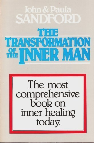 The Transformation of the Inner Man (9780882705392) by John Sandford; Paula Sandford