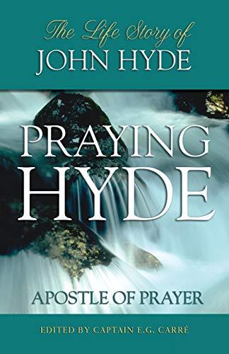 9780882705415: Praying Hyde, Apostle of Prayer: The Life Story of John Hyde