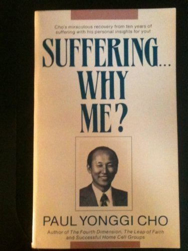 Suffering...Why Me? (9780882706016) by David Yonggi Cho; Paul Yonggi