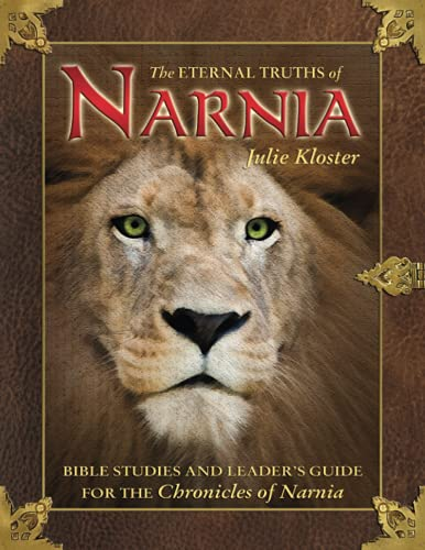 9780882706160: Eternal Truths Of Narnia: Bible Studies And Leaders Guide For The Chronicles Of Narnia