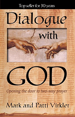 Dialogue With God: Opening The Door To Two-Way Prayer (0882706209) by Mark Virkler