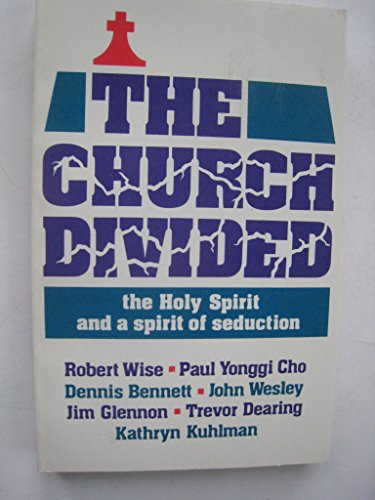9780882706221: The Church Divided: The Holy Spirit and a Spirit of Seduction