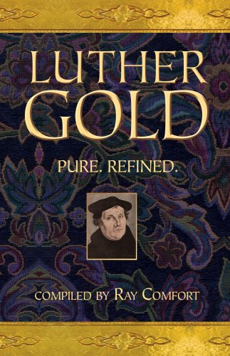 Luther Gold (Gold Pure, Refined) (9780882706467) by Ray Comfort