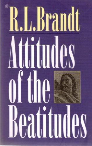 Attitudes of the Beatitudes: R. L. Brandt