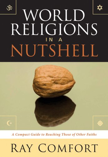 World Religions In A Nutshell: A Complete Guide To Reaching Those Of Other Faiths (0882706691) by Ray Comfort