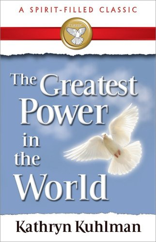 9780882706719: Greatest Power In The World (A Spirit-Filled Classic)