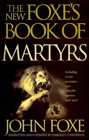 The New Foxe's Book of Martyrs (Pure: Foxe, John; Chadwick,