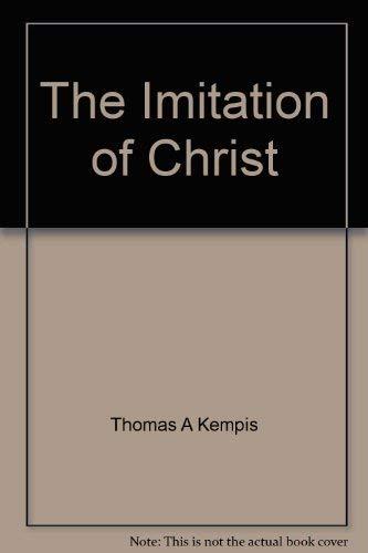 The Imitation of Christ: Thomas A Kempis