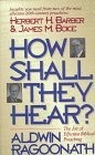 How Shall They Hear?: The Art of Effective Biblical Preaching : Featuring Interviews and Sermon ...