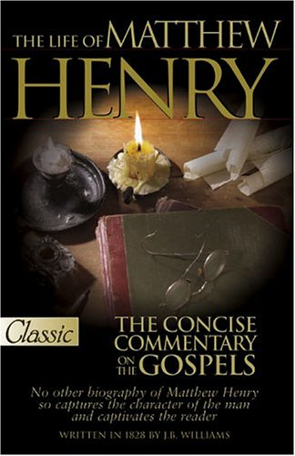 9780882708195: The Life of Matthew Henry and the Concise Commentary on the Gospels (A Pure Gold Classic)