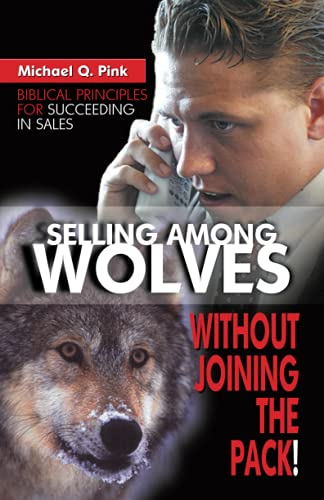9780882708263: Selling Among Wolves: Without Joining The pack