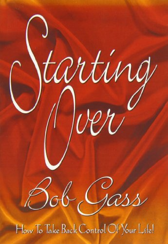 Starting Over: How to Take Back Control: Gass, Bob