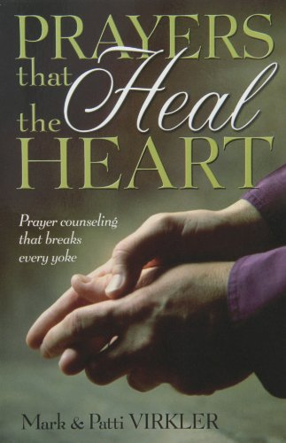 9780882708522: Prayers That Heal the Heart: Prayer Counseling That Breaks Every Yoke