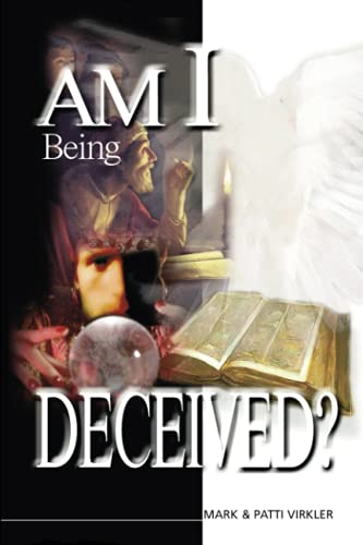 Am I Being Deceived? (088270866X) by Virkler, Mark; Virkler, Patti