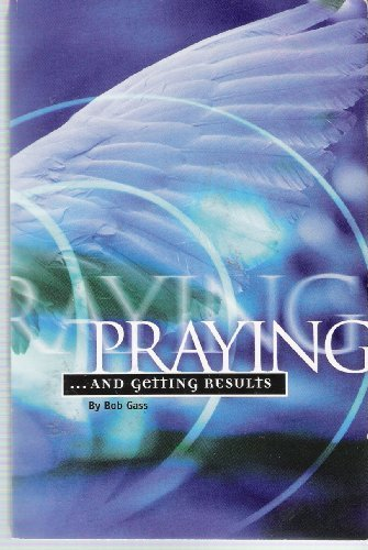 9780882708706: Praying and Getting Results