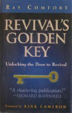 Revival's Golden Key: Unlocking the Door to Revival (0882708910) by Ray Comfort