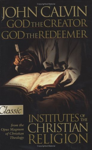 9780882709277: God the Creator, God the Redeemer:Institutes of the Christian Religion (Pure Gold Classic)