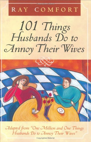 9780882709567: 101 Things Husbands Do to Annoy Their Wives: Adapted from