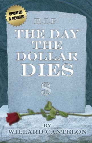 9780882709697: Day The Dollar Dies