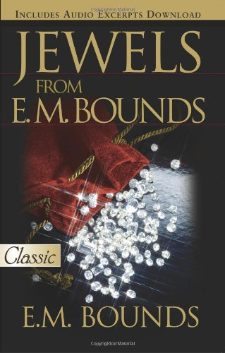 Jewels From E M Bounds (Pure Gold Classics): E.M. Bounds